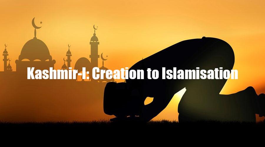 Kashmir-I: Creation to Islamisation