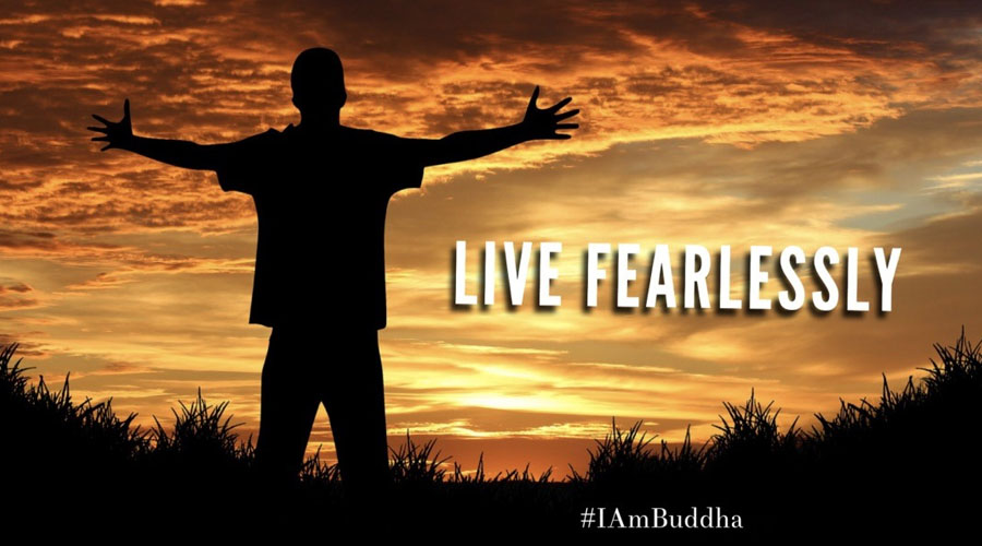 How to live fearlessly?