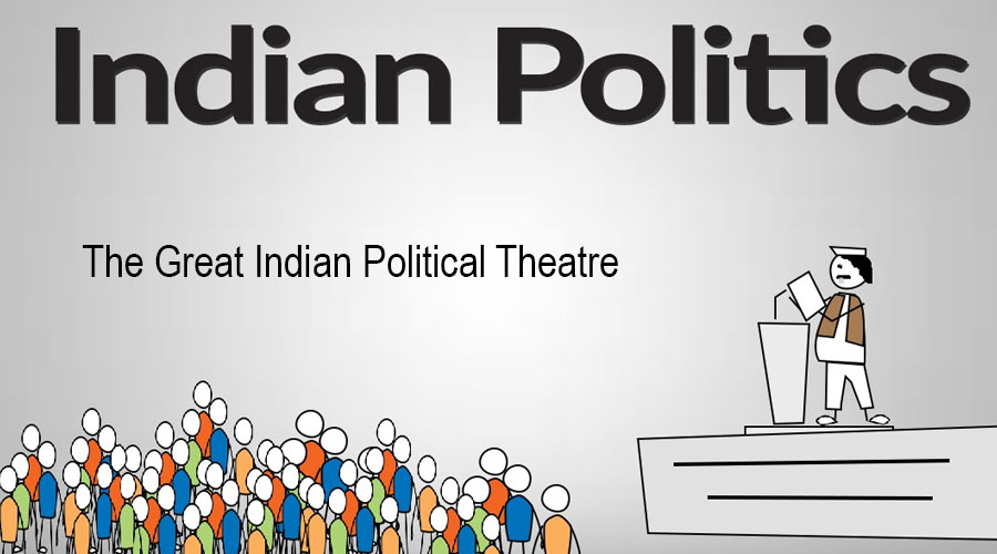 Indian Politics: The Great Indian Political Theatre