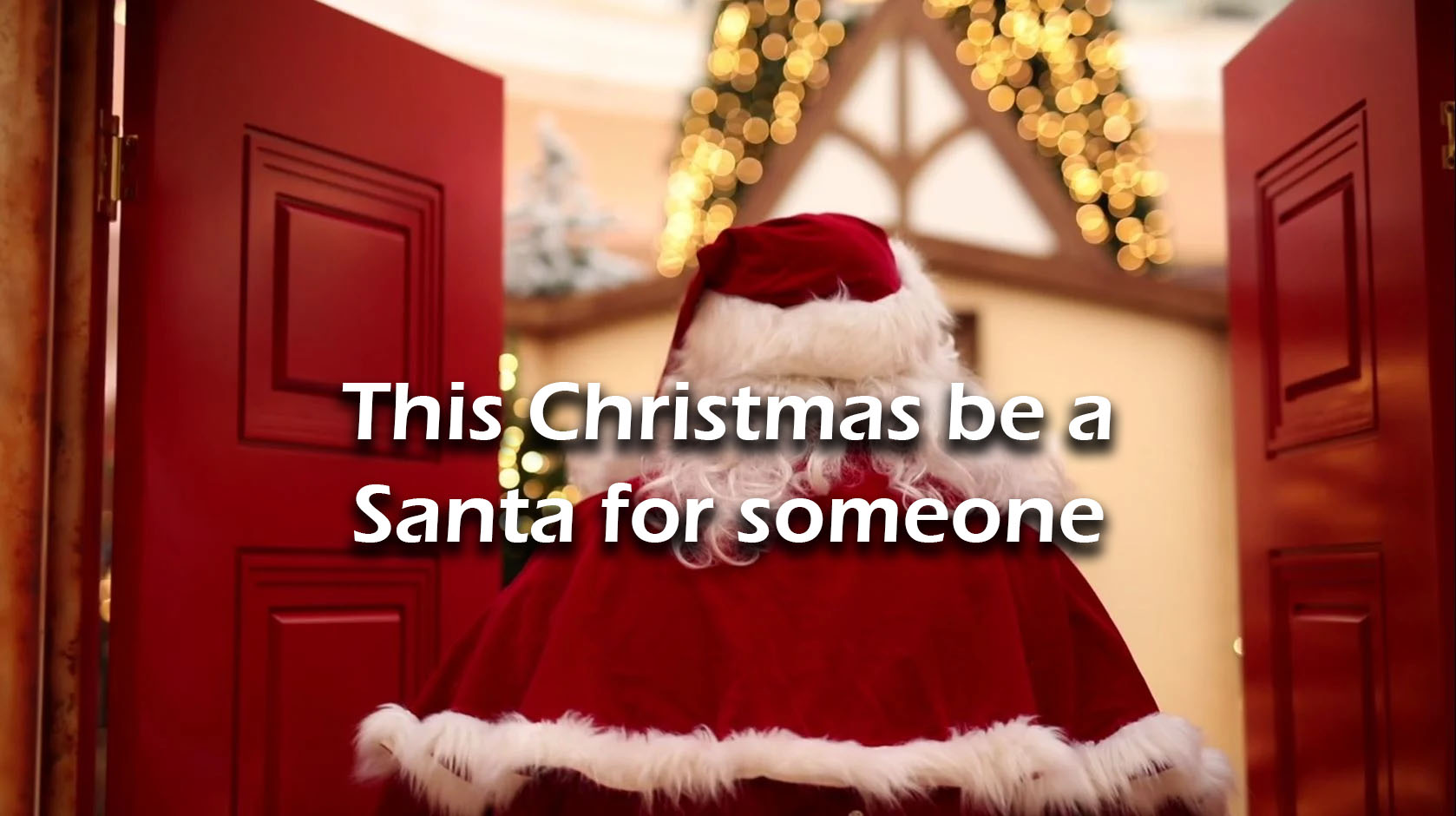 This Christmas be a Santa for someone