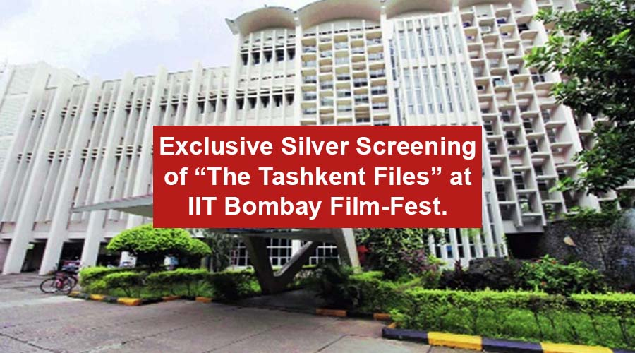 "What an Honor! Exclusive Silver Screening of ""The Tashkent Files"" at IIT Bombay Film-Fest."